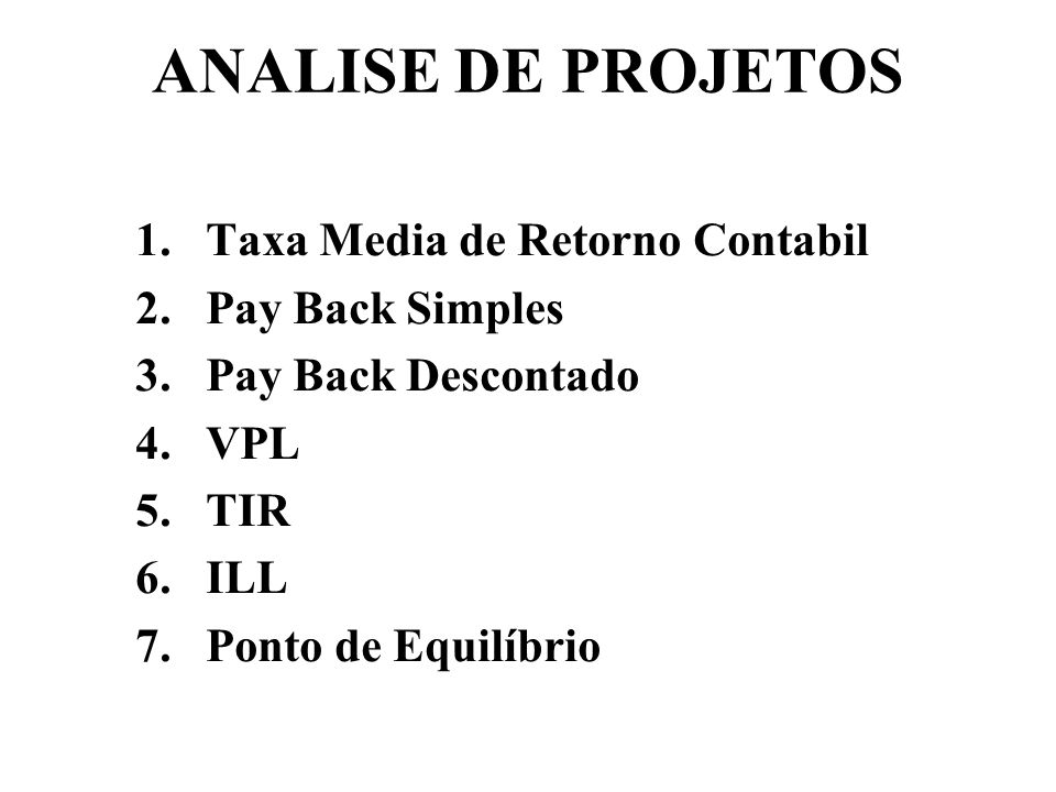 ANALISE DE PROJETOS Taxa Media de Retorno Contabil Pay Back Simples