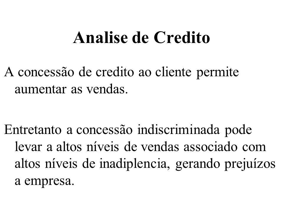 Analise de CreditoA concessão de credito ao cliente permite aumentar as vendas.