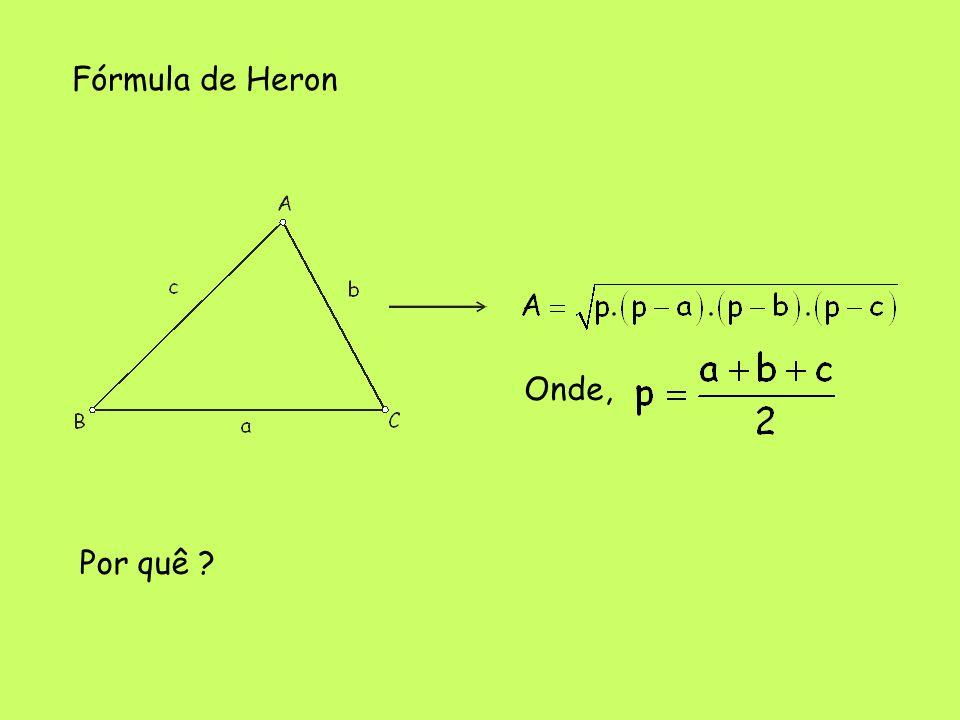 Fórmula de Heron Onde, Por quê