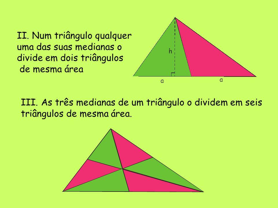II. Num triângulo qualquer