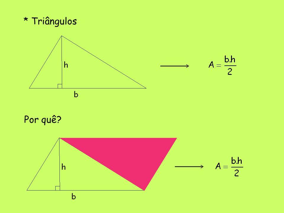 * Triângulos Por quê