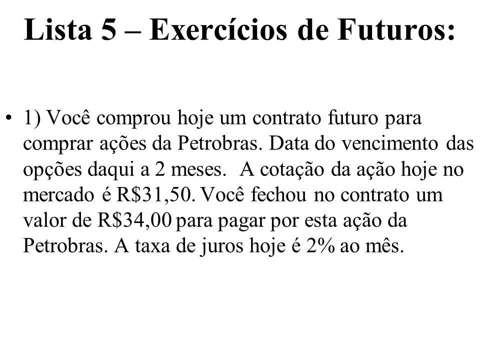 Lista 5 – Exercícios de Futuros: