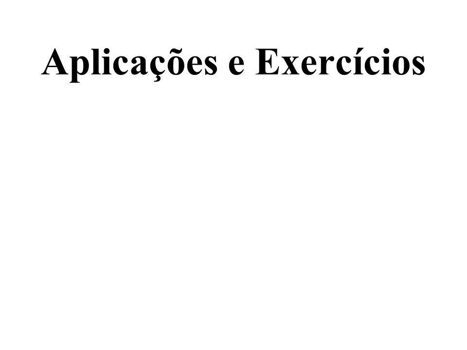 Aplicações e Exercícios
