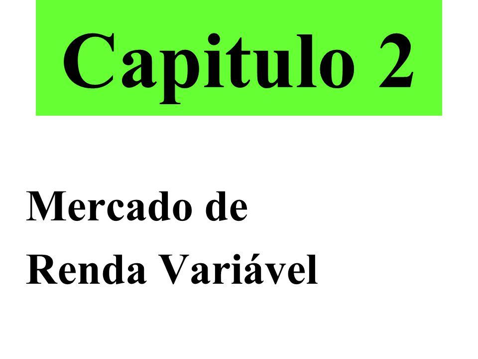 Capitulo 2 Mercado de Renda Variável