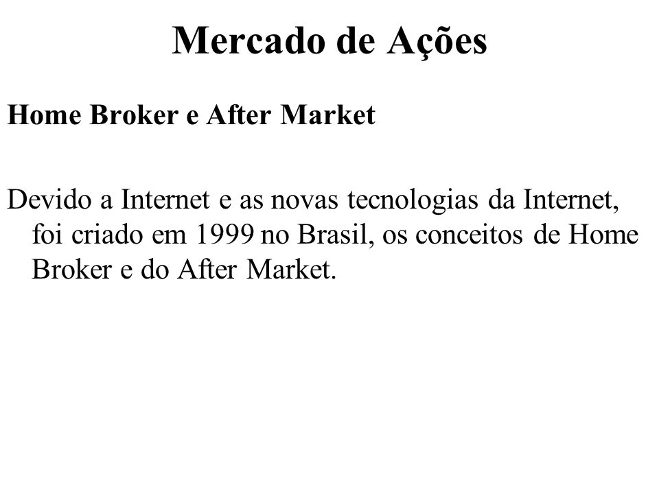 Mercado de Ações Home Broker e After Market