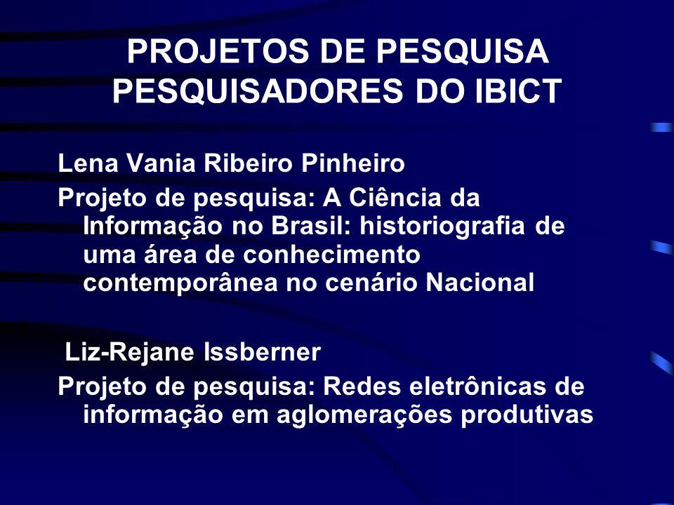 PROJETOS DE PESQUISA PESQUISADORES DO IBICT