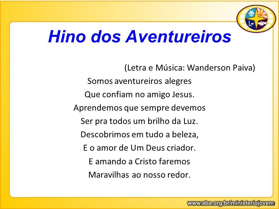Hino dos Aventureiros (Letra e Música: Wanderson Paiva)