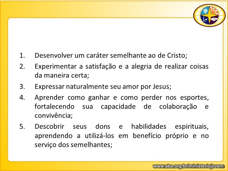 Desenvolver um caráter semelhante ao de Cristo;