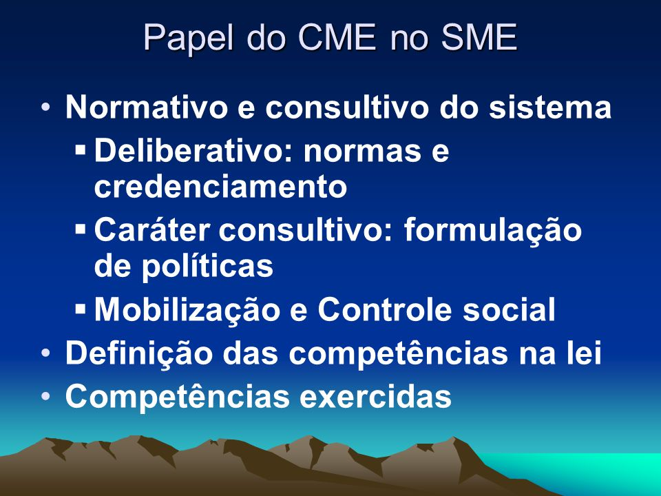 Papel do CME no SME Normativo e consultivo do sistema
