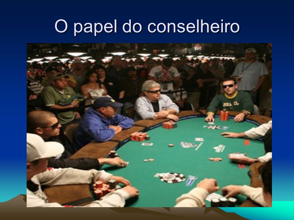 O papel do conselheiro