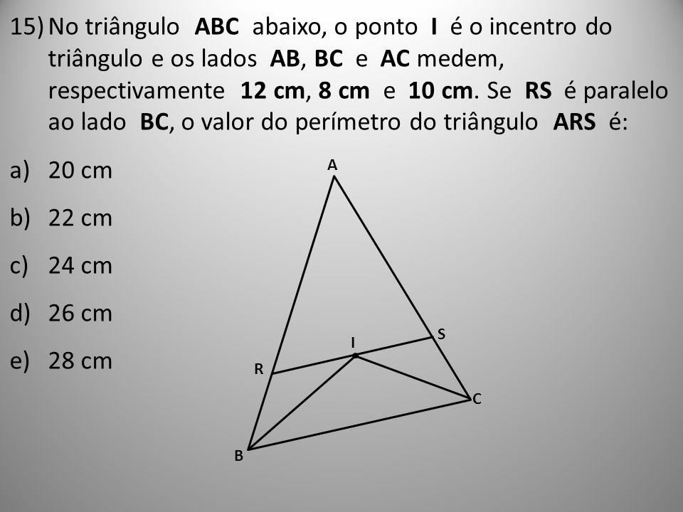 No triângulo ABC abaixo, o ponto I é o incentro do triângulo e os lados AB, BC e AC medem, respectivamente 12 cm, 8 cm e 10 cm. Se RS é paralelo ao lado BC, o valor do perímetro do triângulo ARS é: