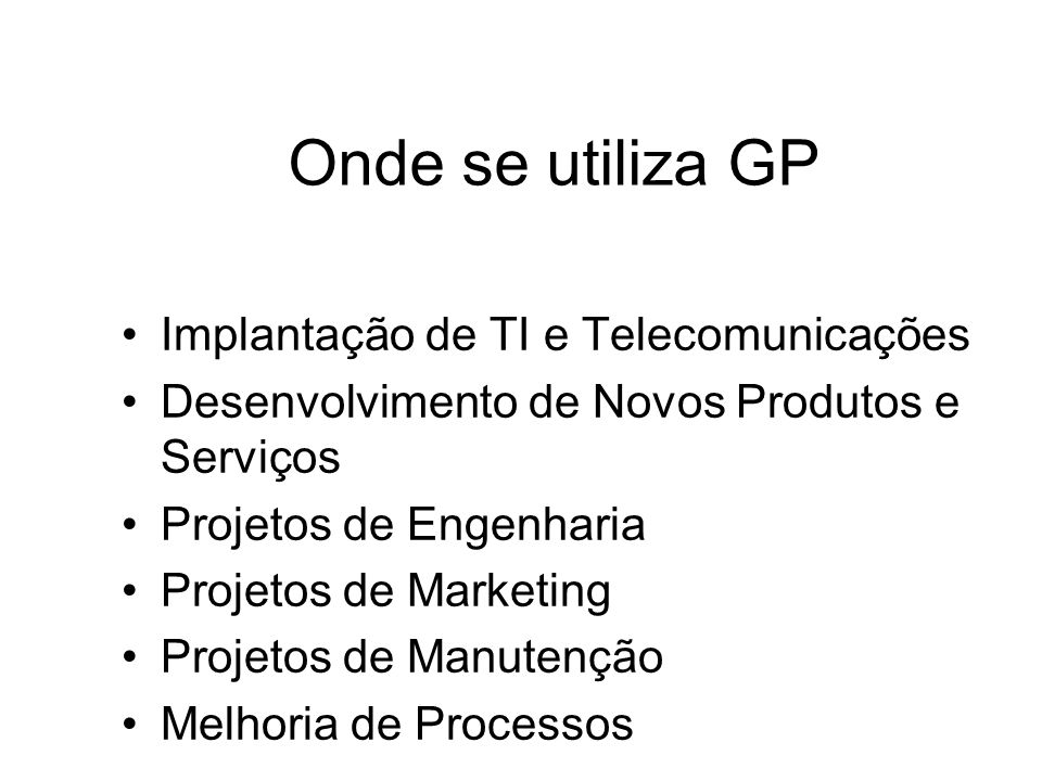 Onde se utiliza GP Implantação de TI e Telecomunicações