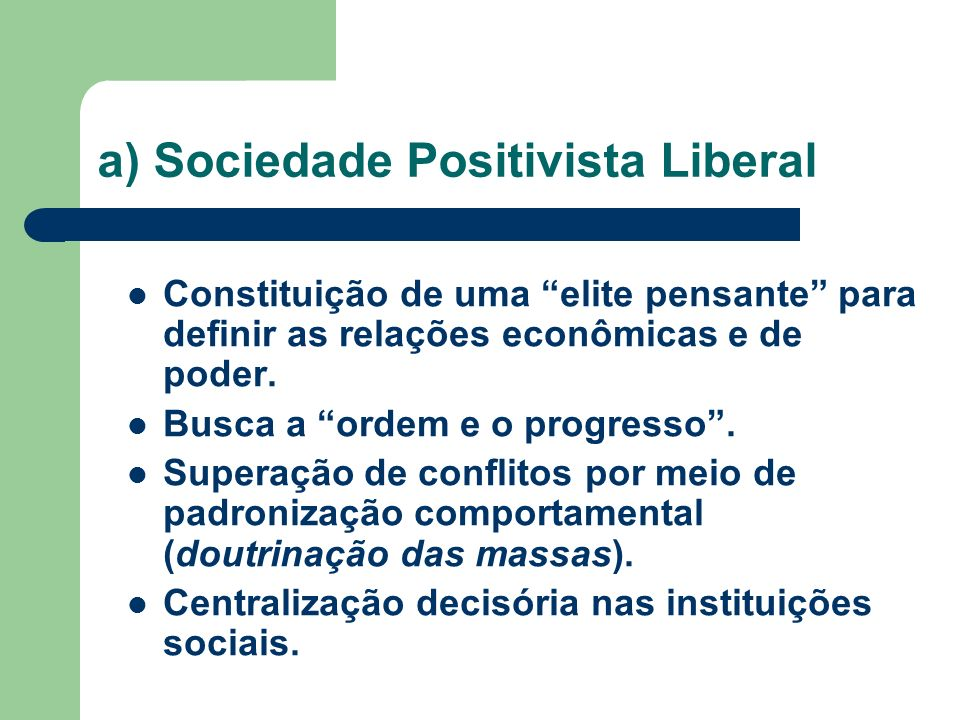 a) Sociedade Positivista Liberal