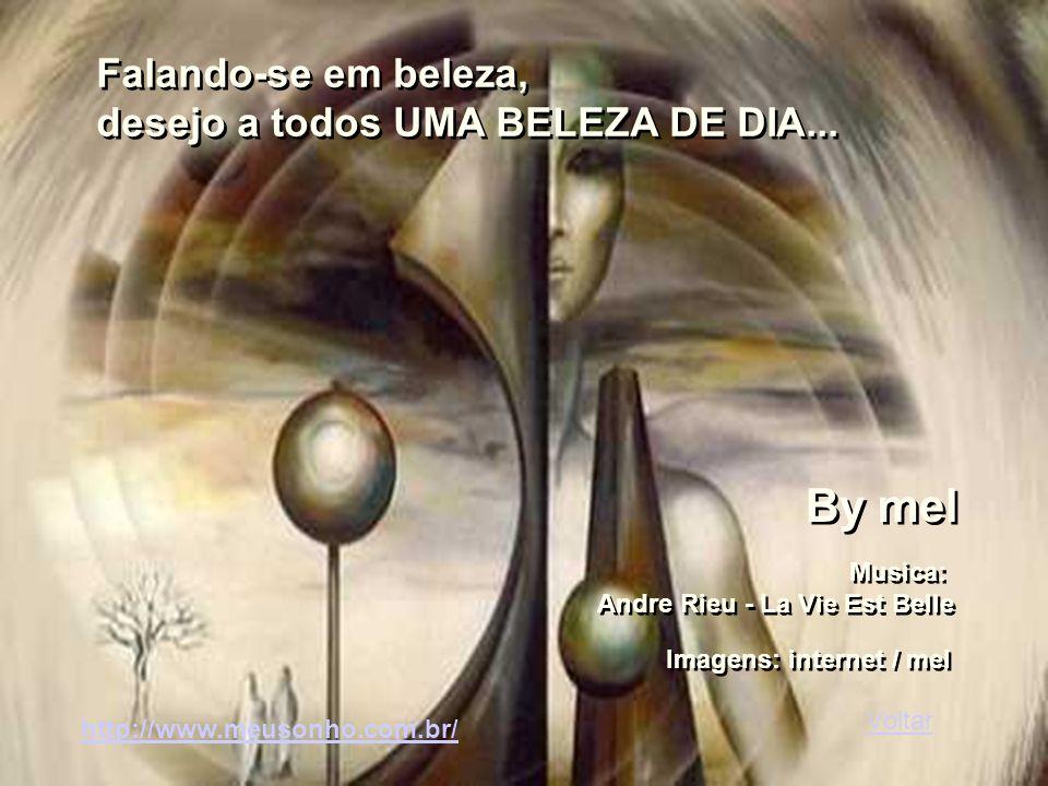 By mel Falando-se em beleza, desejo a todos UMA BELEZA DE DIA...