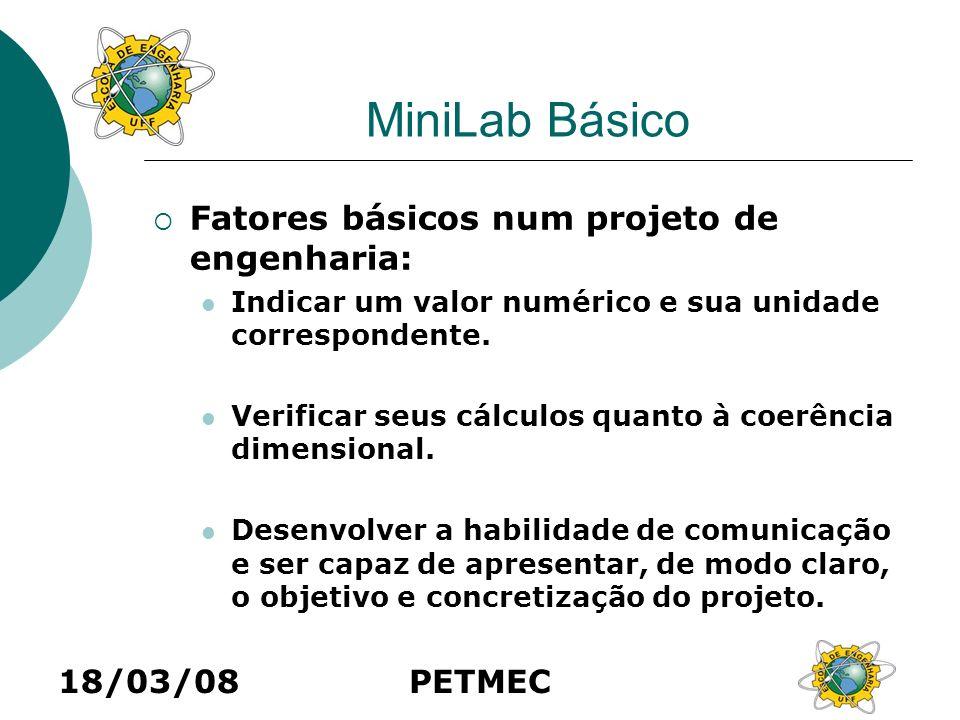 MiniLab Básico Fatores básicos num projeto de engenharia: 18/03/08