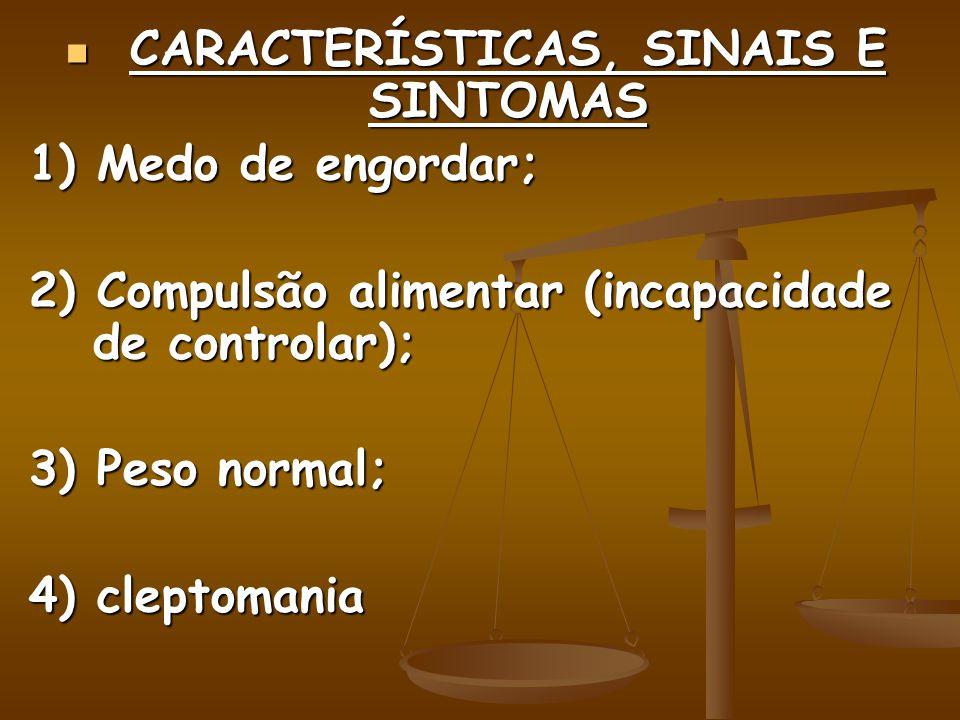 CARACTERÍSTICAS, SINAIS E SINTOMAS