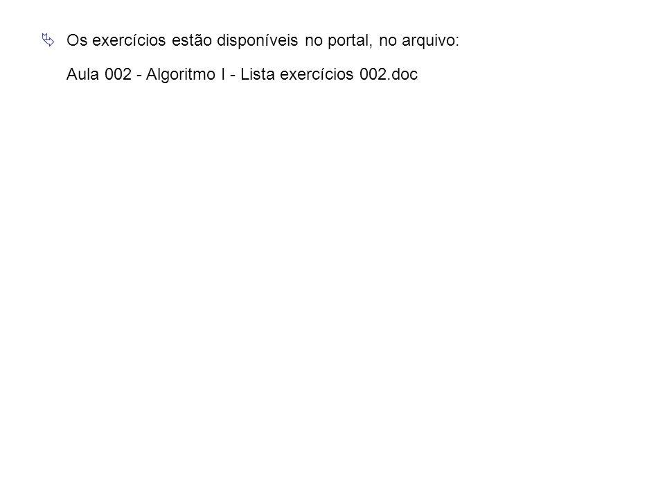 Os exercícios estão disponíveis no portal, no arquivo: