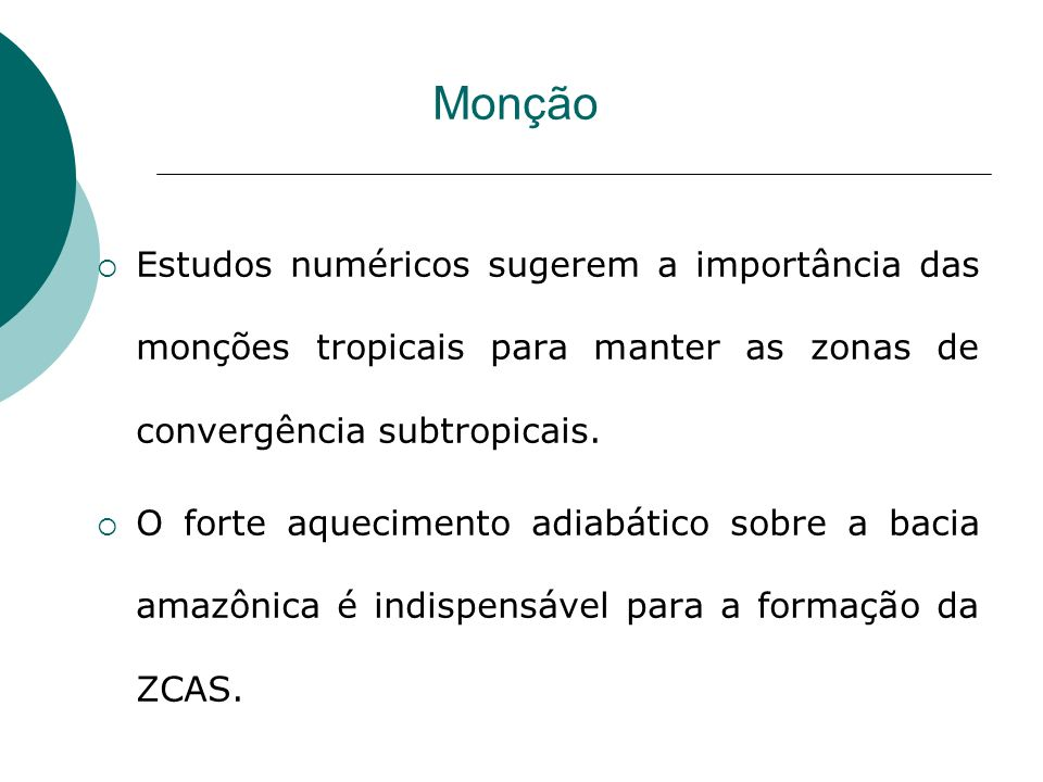 Monção Estudos numéricos sugerem a importância das monções tropicais para manter as zonas de convergência subtropicais.