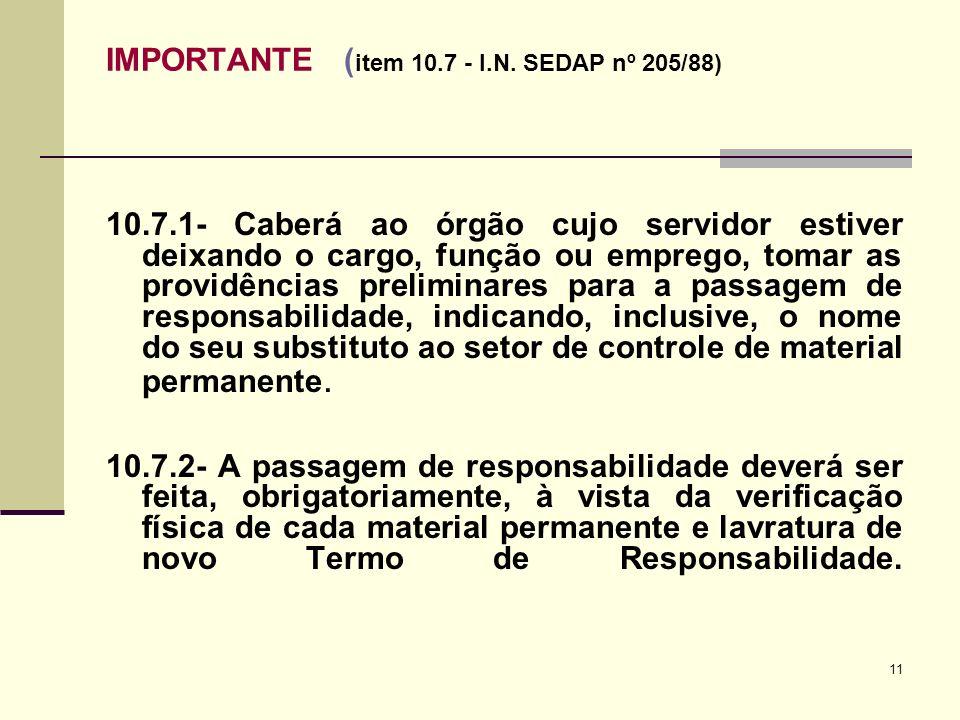 IMPORTANTE (item 10.7 - I.N. SEDAP nº 205/88)