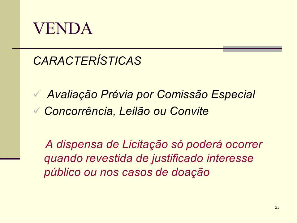 VENDA CARACTERÍSTICAS Avaliação Prévia por Comissão Especial