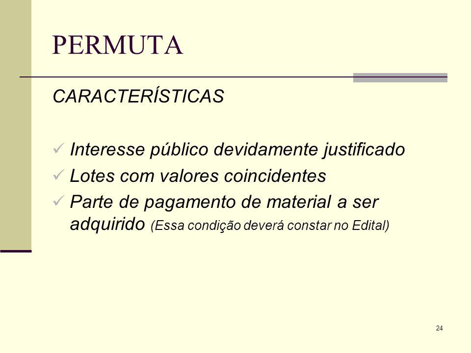 PERMUTA CARACTERÍSTICAS Interesse público devidamente justificado