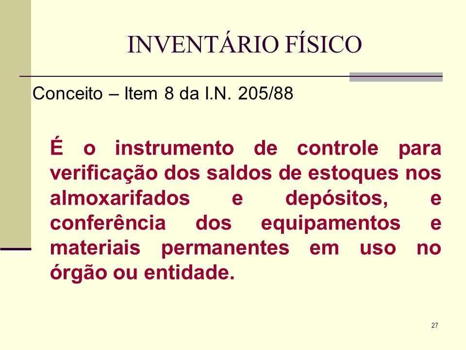 INVENTÁRIO FÍSICO Conceito – Item 8 da I.N. 205/88.