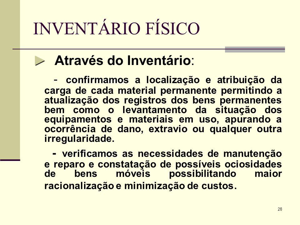 INVENTÁRIO FÍSICO ► Através do Inventário: