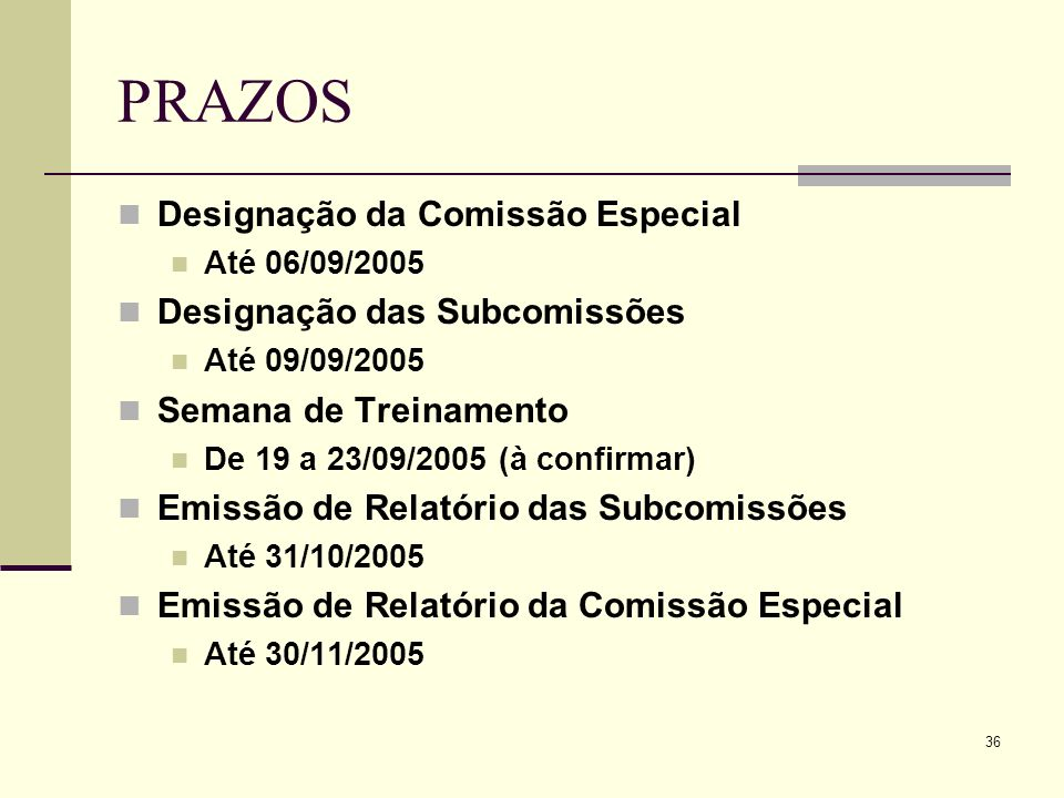 PRAZOS Designação da Comissão Especial Designação das Subcomissões