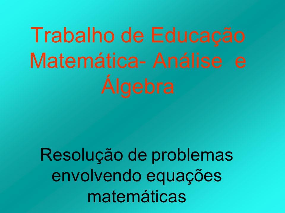 Trabalho de Educação Matemática- Análise e Álgebra