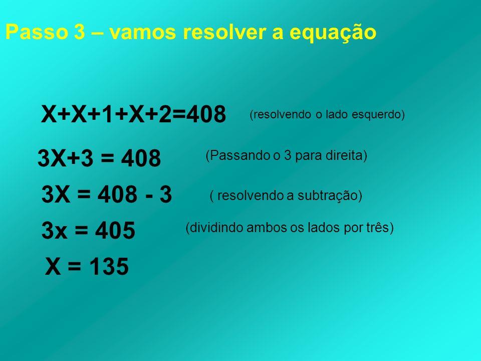 Passo 3 – vamos resolver a equação