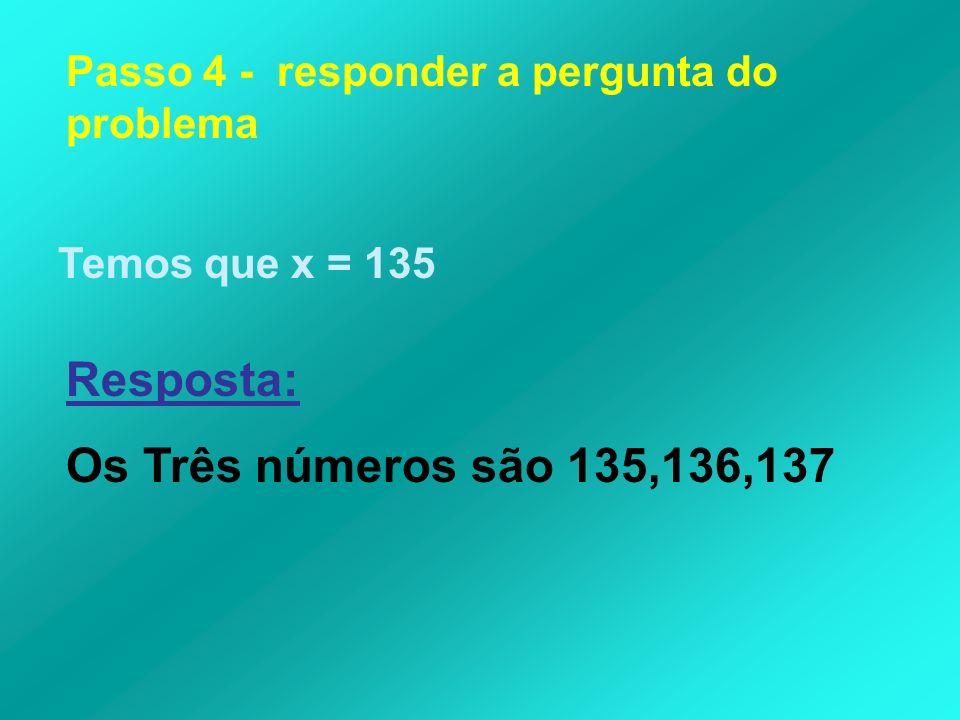 Resposta: Os Três números são 135,136,137