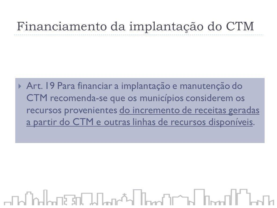 Financiamento da implantação do CTM