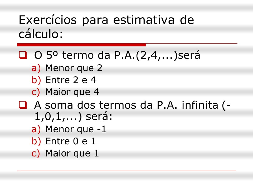 Exercícios para estimativa de cálculo: