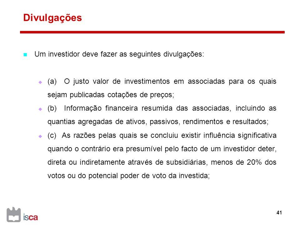 Divulgações Um investidor deve fazer as seguintes divulgações: