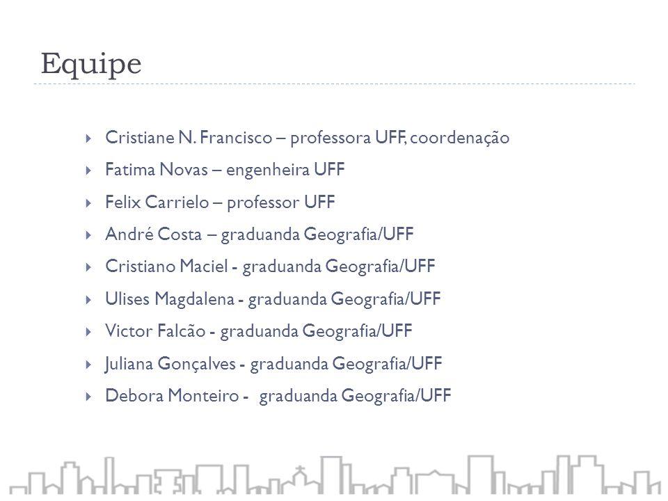 Equipe Cristiane N. Francisco – professora UFF, coordenação