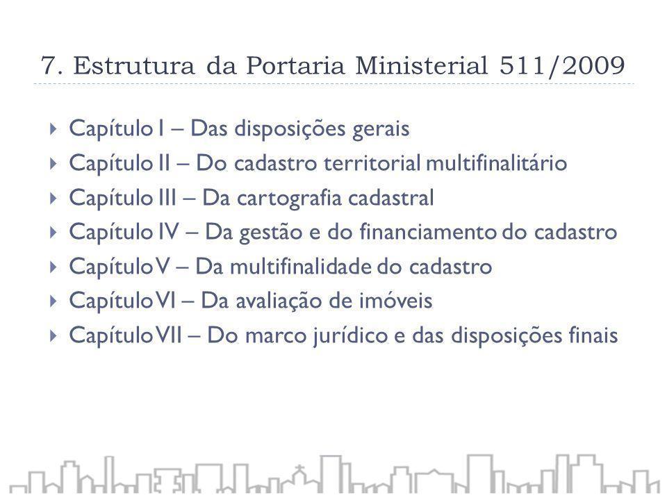 7. Estrutura da Portaria Ministerial 511/2009