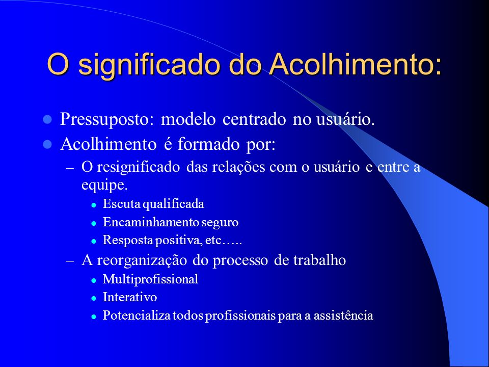O significado do Acolhimento: