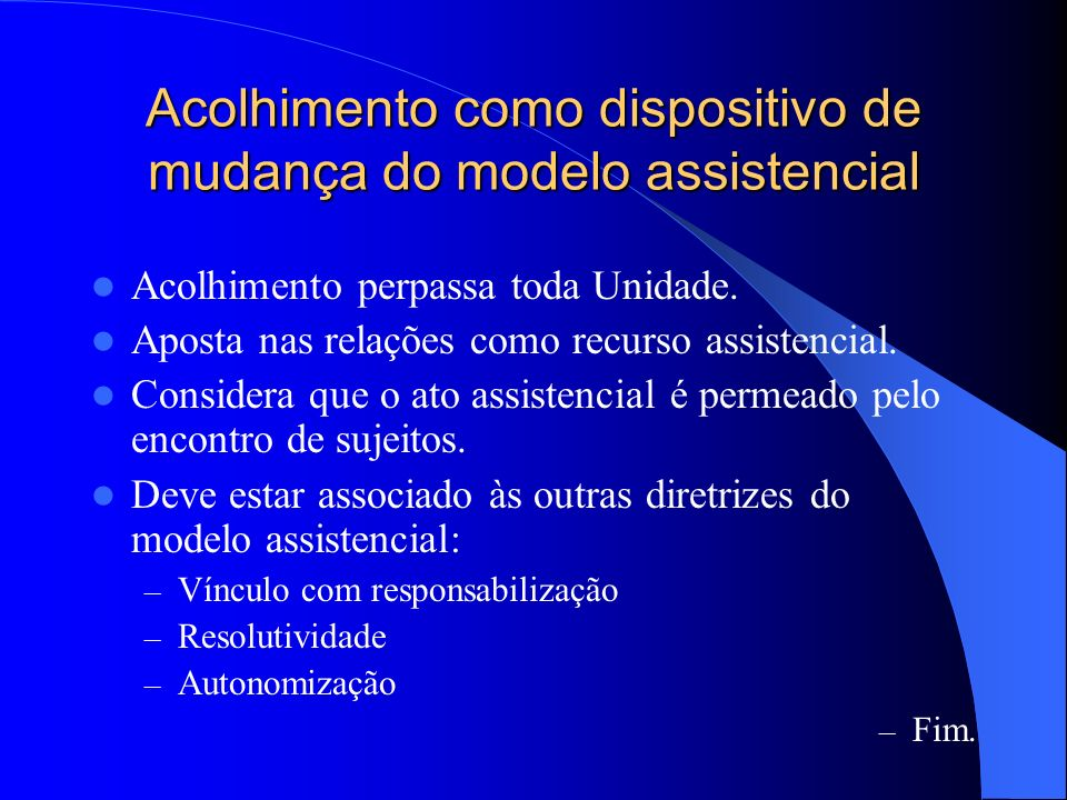Acolhimento como dispositivo de mudança do modelo assistencial