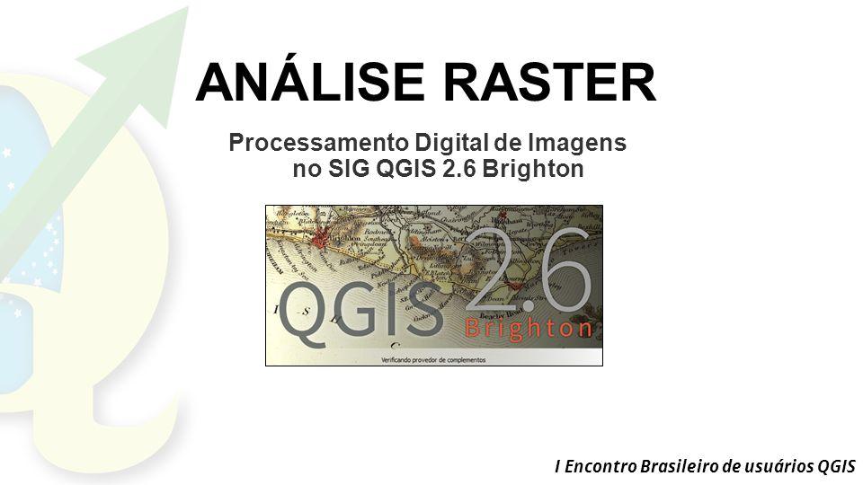 Processamento Digital de Imagens no SIG QGIS 2.6 Brighton