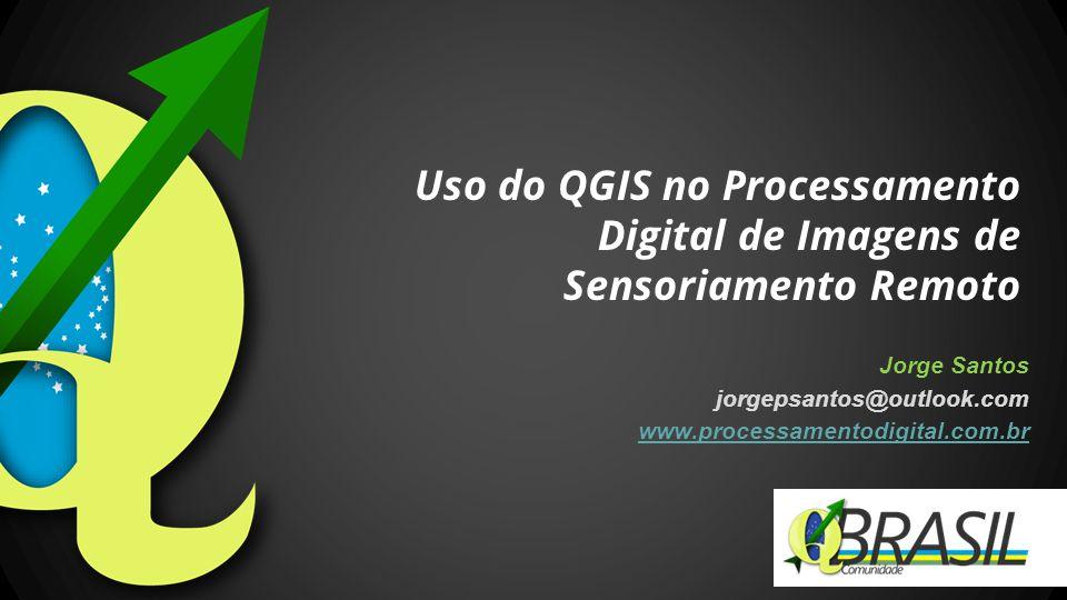 Uso do QGIS no Processamento Digital de Imagens de Sensoriamento Remoto