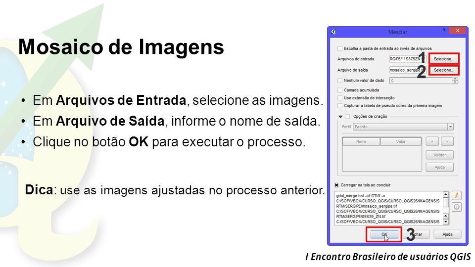 Mosaico de Imagens Em Arquivos de Entrada, selecione as imagens.