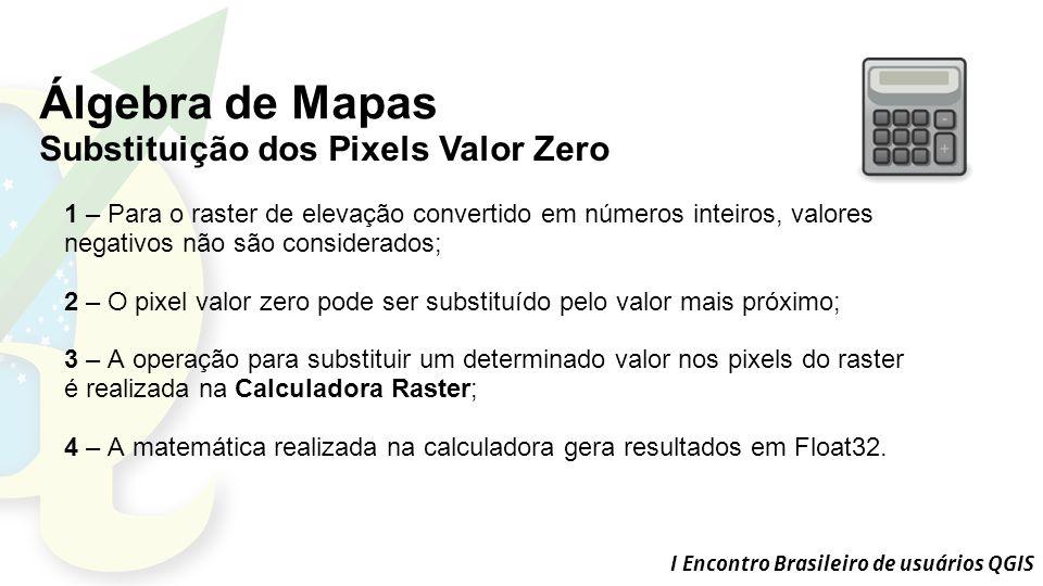 Álgebra de Mapas Substituição dos Pixels Valor Zero