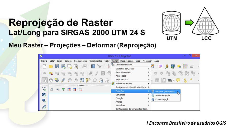 Reprojeção de Raster Lat/Long para SIRGAS 2000 UTM 24 S