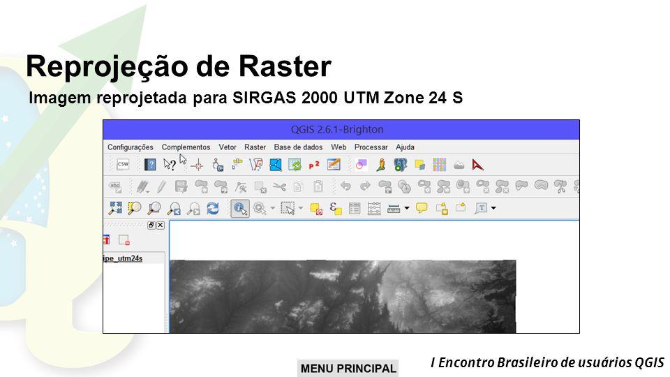 Reprojeção de Raster Imagem reprojetada para SIRGAS 2000 UTM Zone 24 S
