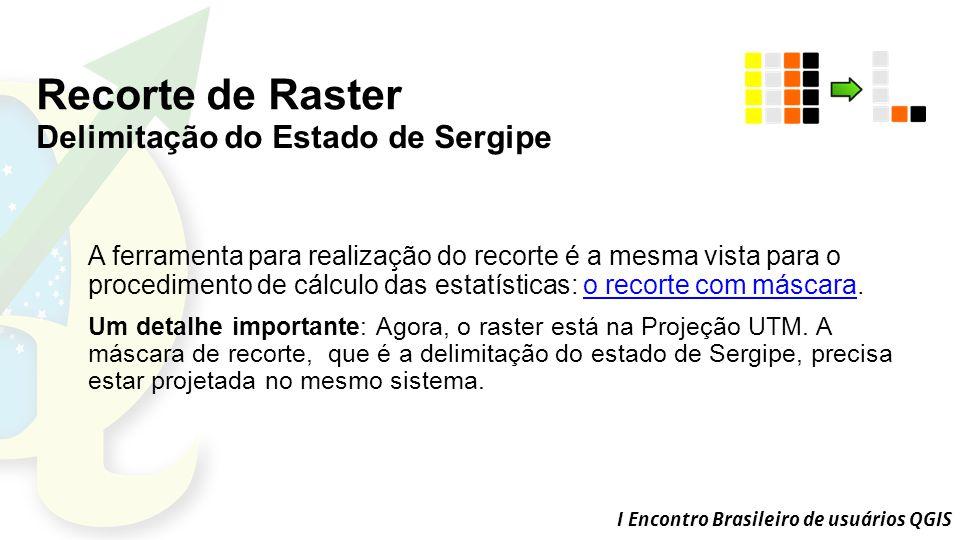 Recorte de Raster Delimitação do Estado de Sergipe
