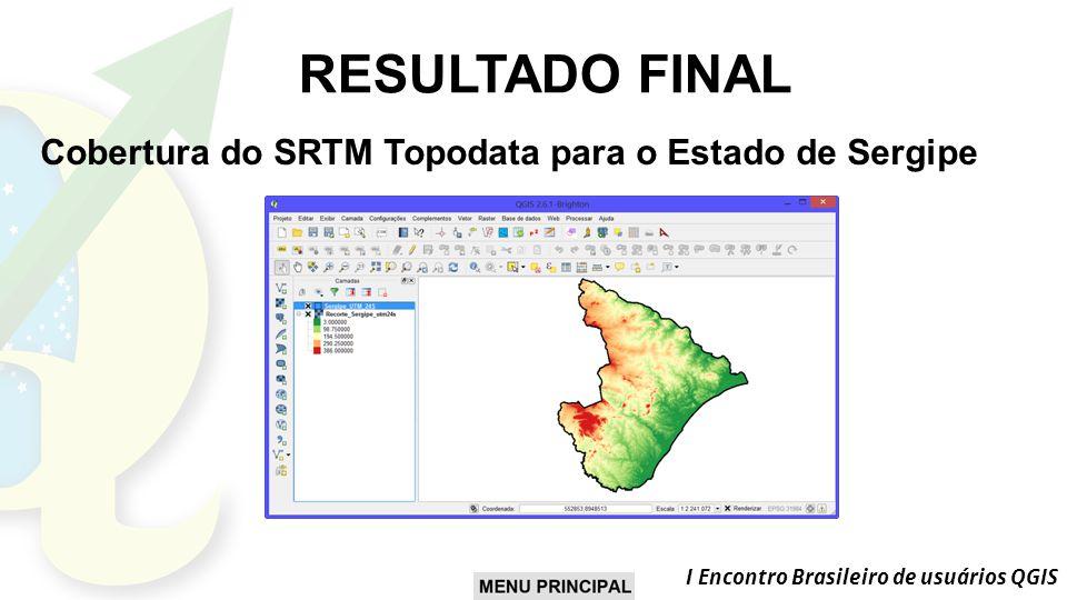 RESULTADO FINAL Cobertura do SRTM Topodata para o Estado de Sergipe