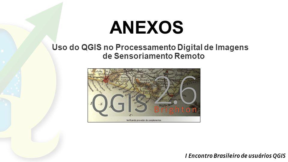 ANEXOS Uso do QGIS no Processamento Digital de Imagens de Sensoriamento Remoto.