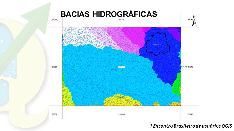 BACIAS HIDROGRÁFICAS I Encontro Brasileiro de usuários QGIS