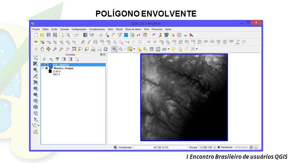 POLÍGONO ENVOLVENTE I Encontro Brasileiro de usuários QGIS