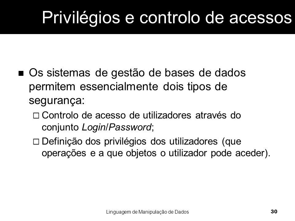 Privilégios e controlo de acessos